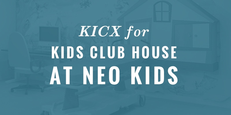 KICX for Kids Club House at Neo Kids