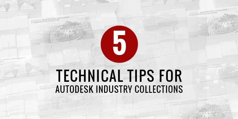 5 Technical Tips for Autodesk Industry Collections