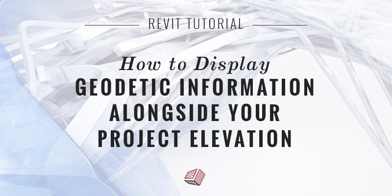 Display Geodetic Information Alongside Your Project Elevation