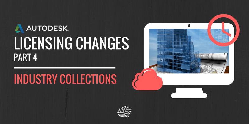 Key Features of Autodesk Licensing Changes - Industry Collections