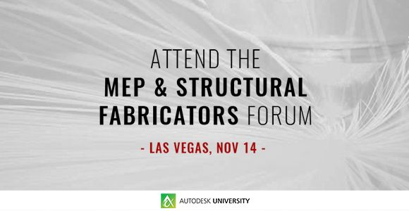 Attend the MEP and Structural Fabricators Forum