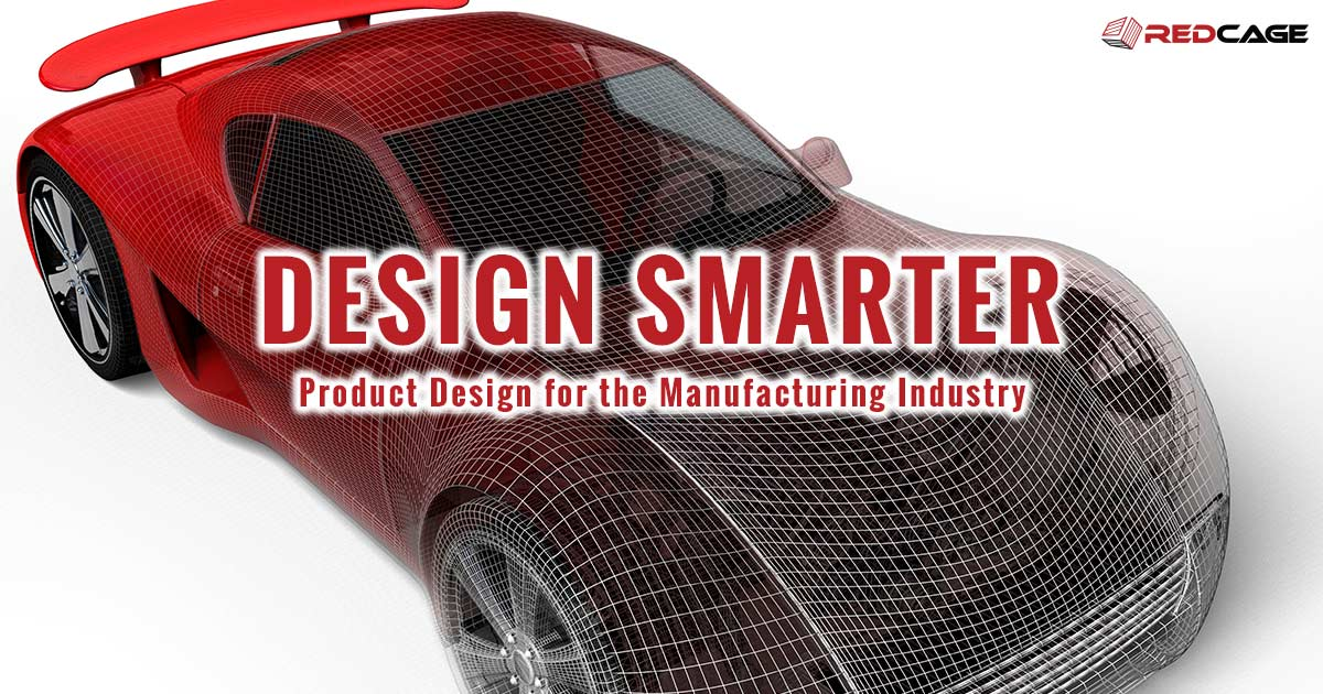 Mfg product design software autodesk redcage for Product design manufacturing