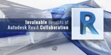 Invaluable Benefits of Autodesk Revit Collaboration