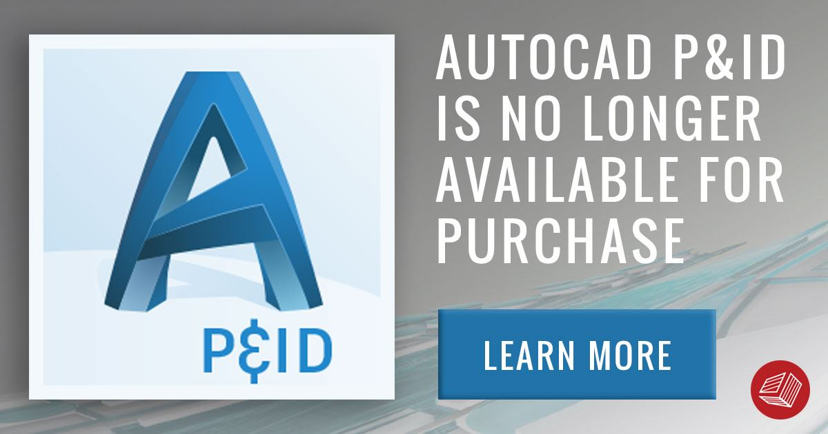 AutoCAD P&ID is no longer available for purchase