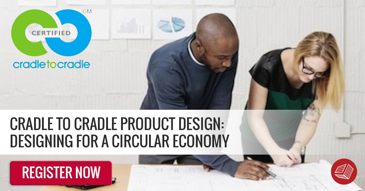 Cradle to Cradle Product Design: Designing for a Circular Economy