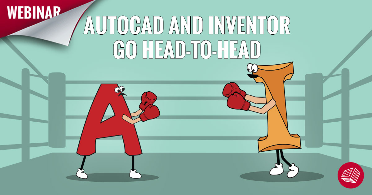 AutoCAD and Inventor Go Head-to-Head