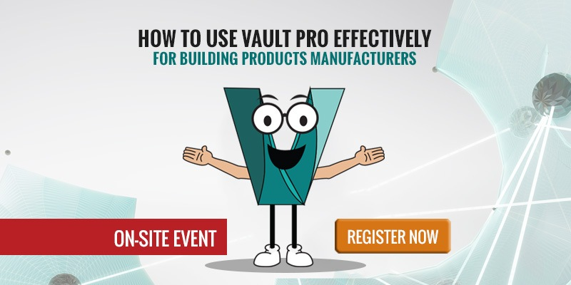 How to Effectively use Vault for Building Products Manufacturers