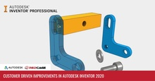 Customer Driven Improvements in Autodesk Inventor 2020