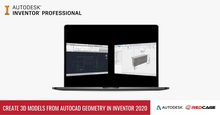 Create 3D Models from AutoCAD Geometry In Inventor 2020