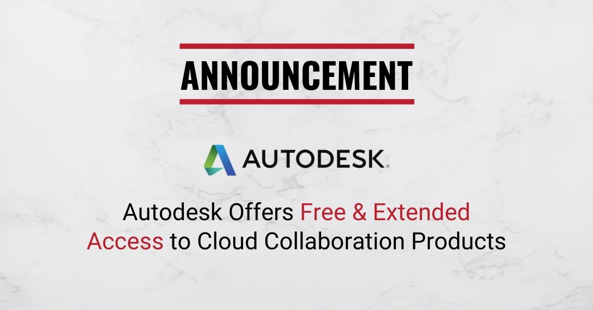 Autodesk Offers Free & Extended Access to Cloud Collaboration Products