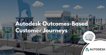 Autodesk Outcomes-Based Customer Journeys